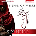 Six Heirs: The Secret of Ji, Book 1 (       UNABRIDGED) by Pierre Grimbert Narrated by Michael Page