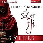 Six Heirs: The Secret of Ji, Book 1 | Pierre Grimbert