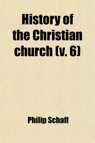 History of the Christian Church (Volume 6)