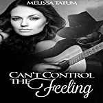 Can't Control the Feeling, Vol. 4 | Melissa Tatum