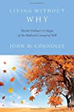 Living Without Why: Meister Eckharts Critique of the Medieval Concept of Will