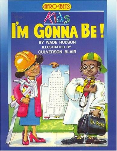 I'm Gonna Be (Afro-Bets Kids Series)