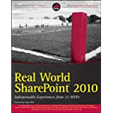 Real World SharePoint 2010: Indispensable Experiences from 22 MVPs ~ Robert Bogue