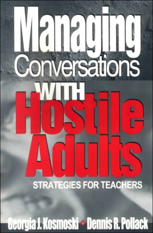 Managing Conversations With Hostile Adults: Strategies for Teachers