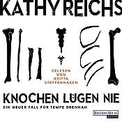 Knochen lügen nie (Tempe Brennan 17) | Kathy Reichs