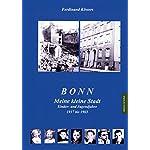 BONN - Meine kleine Stadt: Kinder- und Jugendjahre 1937-1963