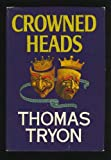 CROWNED HEADS. (0340213698) by Tryon, Thomas.