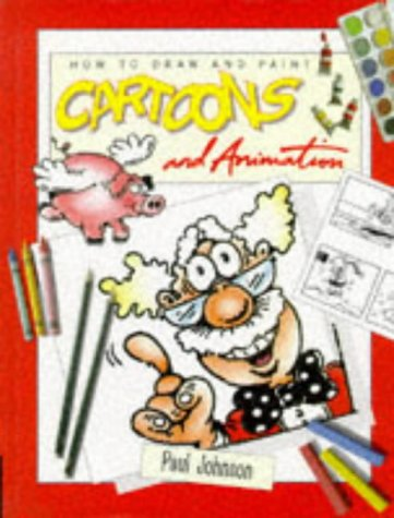 How to Draw and Paint Cartoons and Animation (Art for Children)