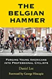 The Belgian Hammer: Forging Young Americans into Professional Cyclists