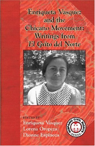 Enriqueta Vasquez and the Chicano Movement: Writings from El Grito del Norte (Hispanic Civil Rights) (Spanish Edition) (
