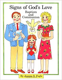 Signs Of God S Love Baptism And Communion Jeanne S