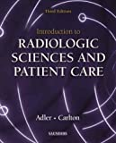 img - for Introduction to Radiologic Sciences and Patient Care, 3e book / textbook / text book