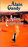 Adieu capitaine : roman