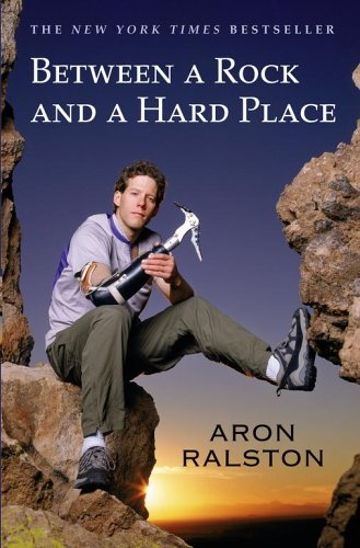 Between a  Rock and a Hard Place by Aaron Ralston