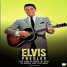 Elvis Presley: The King of Rock 'N' Roll Audiobook by Adam Powley,  Go Entertain Narrated by Mike Kromer