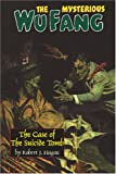The Mysterious Wu Fang:: The Case of the Suicide Tomb (0809515946) by Hogan, Robert J.