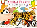Animal Parade: A Wildlife Alphabet