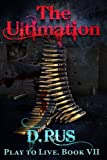 The Ultimation (Play to Live: Book #7) (Volume 7)
