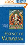 Essence of Vajrayana: The Highest Yog...