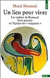"""echange, troc Maud Mannoni - Un lieu pour vivre : Les Enfants de Bonneuil, leurs parents et l'équipe des s""""soignants"""""""
