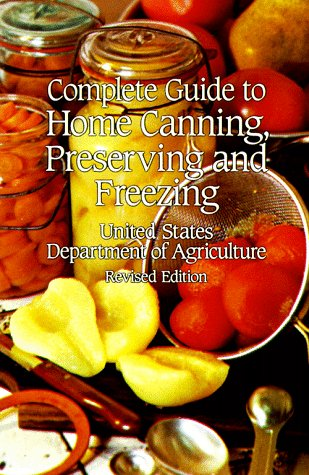 Complete Guide to Home Canning, Preserving and Freezing