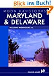 Moon Handbooks Maryland and Delaware:...
