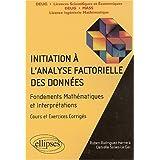 Initiation à l'analyse factorielle des données : Fondements des mathématiques et interprétations, cours et exercices...
