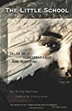 img - for The Little School: Tales of Disappearance and Survival by Alicia Partnoy (1998-09-03) book / textbook / text book