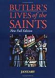 Butler's Lives of the Saints: January (Butler's Lives of the Saints)