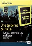 Une pidmie politique : La Lutte contre le sida en France : 1981-1996