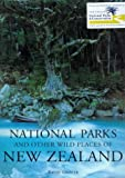 The National Parks and Other Wild Places of New Zealand (National Pks/Other Wild Places)