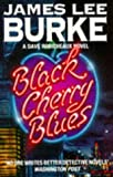 James Lee Burke Black Cherry Blues (Dave Robicheaux Mysteries)