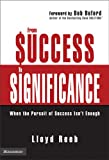 From Success to Significance: When the Pursuit of Success Isnt Enough