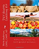 Beth Anderson DIY Health Coaching Kit: Fifty-Two Steps to Self-Guided Wellness