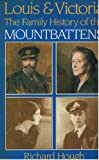 Louis & Victoria: The Family History of the Mountbattens (0297785206) by Hough, Richard