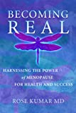 Becoming Real: Harnessing the Power of Menopause for Health and Success