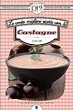 Le cento migliori ricette con le castagne (eNewton Zeroquarantanove)
