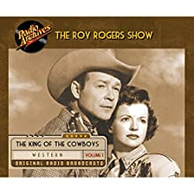 Roy Rogers, Volume 1 Radio/TV Program by  Mutual Radio Network Narrated by Roy Rogers, Dale Evans, Gabby Hayes