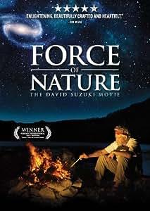 Force Of Nature - The David Suzuki Movie