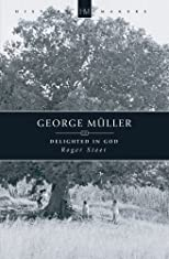 George Muller, 1805-1898: Delighted in God (History Makers (Christian Focus))