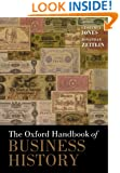 The Oxford Handbook of Business History (Oxford Handbooks)