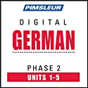German Phase 2, Unit 01-05: Learn to Speak and Understand German with Pimsleur Language Programs  by Pimsleur