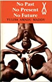 img - for No Past No Present No Future (African Writers Ser V 137 W N1) book / textbook / text book
