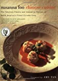Susanna Foo Chinese Cuisine: The Fabulous Flavors and Innovative Recipes of North America's Finest Chinese Cook