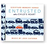Entrusted with a Child's Heart: Scripture Memory Songs CD