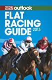 RFO Flat Racing Guide 2013 (Racing & Football Outlook)