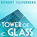 Tower of Glass (       UNABRIDGED) by Robert Silverberg Narrated by Stefan Rudnicki