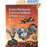Aviation Maintenance Technician Handbook—Airframe: FAA-H-8083-31 Volume 2 (FAA Handbooks series)