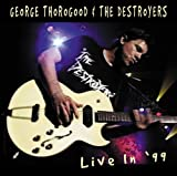 Live In 99 [CD + DVD] [Us Import] George Thorogood and the Destroyers