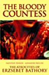 The Bloody Countess: The Atrocities o...